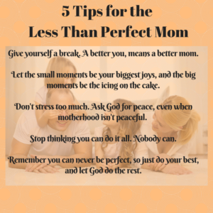 5 Tips for the Less Than Perfect Mom